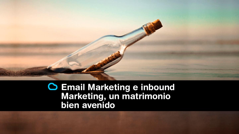 El Email Marketing y el inbound Marketing, un matrimonio bien avenido