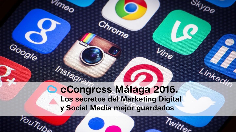 Lee más sobre el artículo eCongress Málaga 2016. Los secretos del Marketing Digital y Social Media mejor guardados